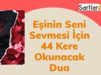 Eşinin Seni Sevmesi İçin 44 Kere Okunacak Dua