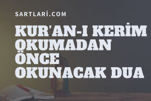 Kur'an-I Kerim Okumadan Önce Okunacak Dua